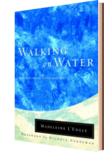 Walking on Water by Madeline L'Engle