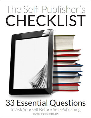 "Announcing ""The Self-Publisher's Checklist: 33 Essential Questions to Ask Yourself Before Self-Publishing"""