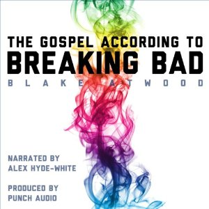 The Gospel According to Breaking Bad Now Available as an Audiobook