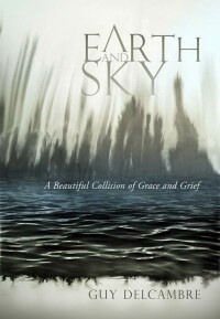 Highly Recommended Read: Earth & Sky by Guy Delcambre