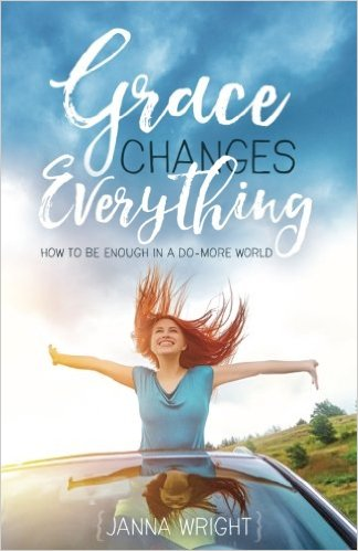 Grace Changes Everything: How to Be Enough in a Do-More World