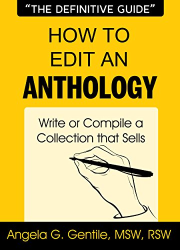 How to Edit an Anthology: Write or Compile a Collection that Sells