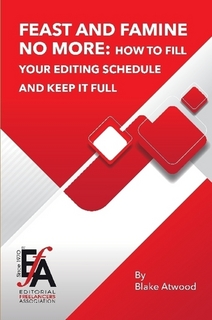 Feast and Famine No More: How to Fill Your Editing Schedule and Keep It Full