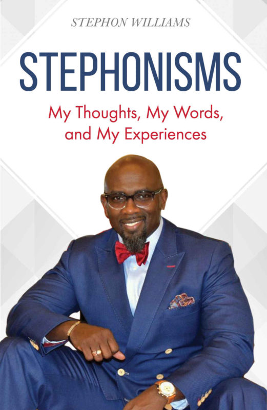 Stephonisms: My Thoughts, My Words, and My Experiences