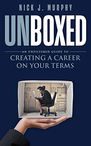 UNBOXED: An Unfiltered Guide to Creating a Career on Your Terms